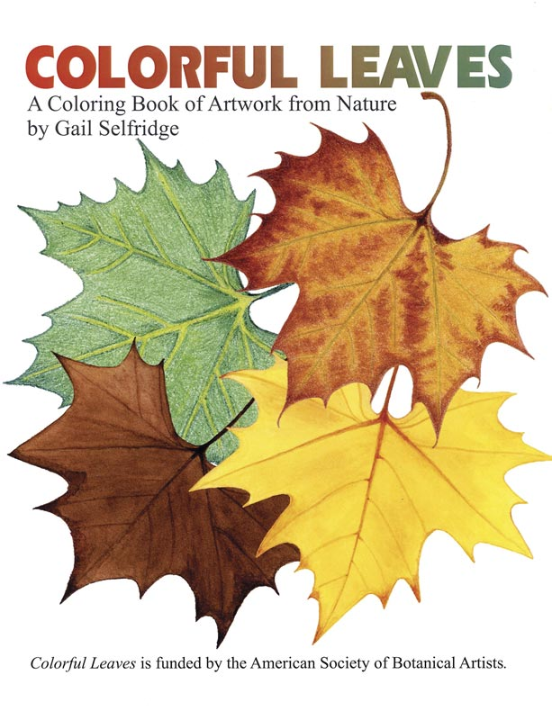 Cover of Colorful Leaves, A Coloring Book of Artwork from Nature, © 2016 Gail Selfridge